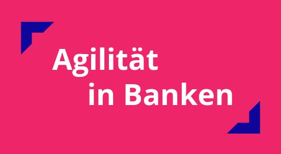 Agilität in Banken Whitepaper